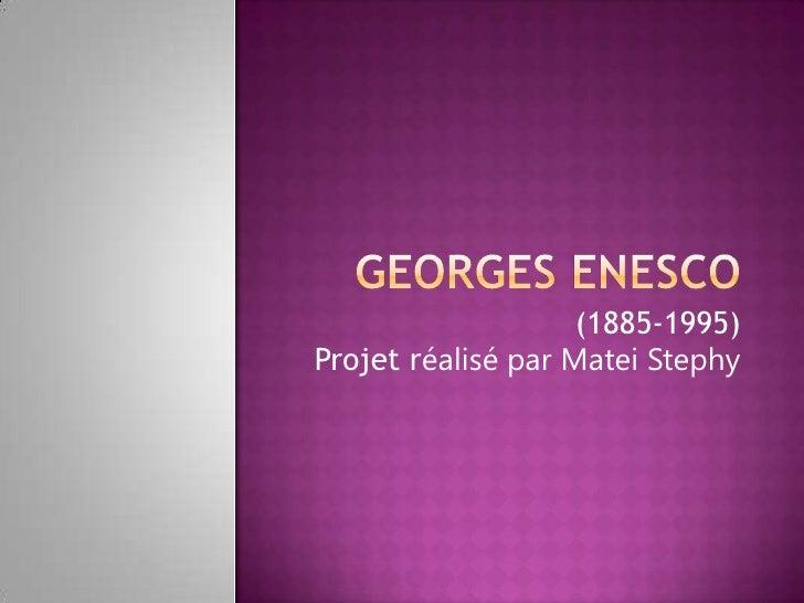(1885-1995)Projet réalisé par Matei Stephy