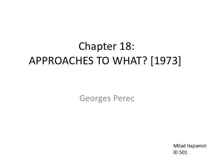 """""""approches to what"""" is the 18th chapter of the everyday life reader book by Georges Perec"""