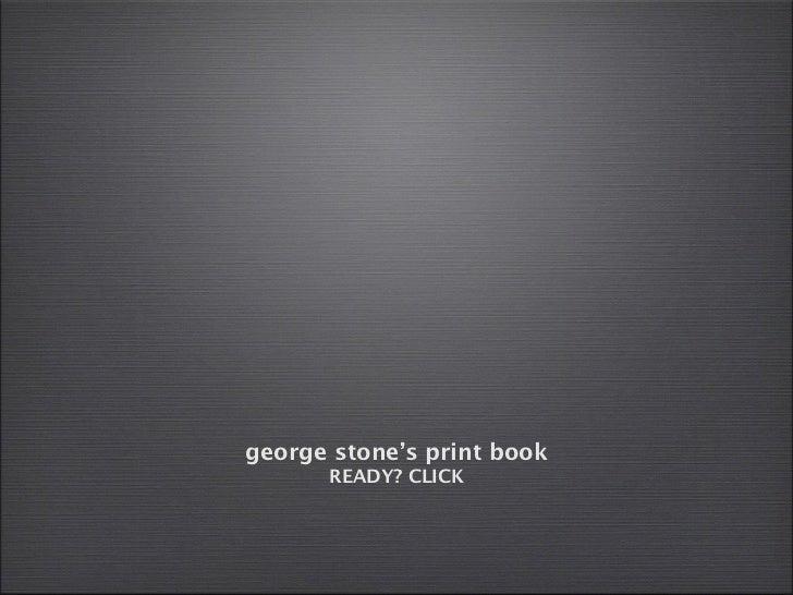 george stone's print book      READY? CLICK
