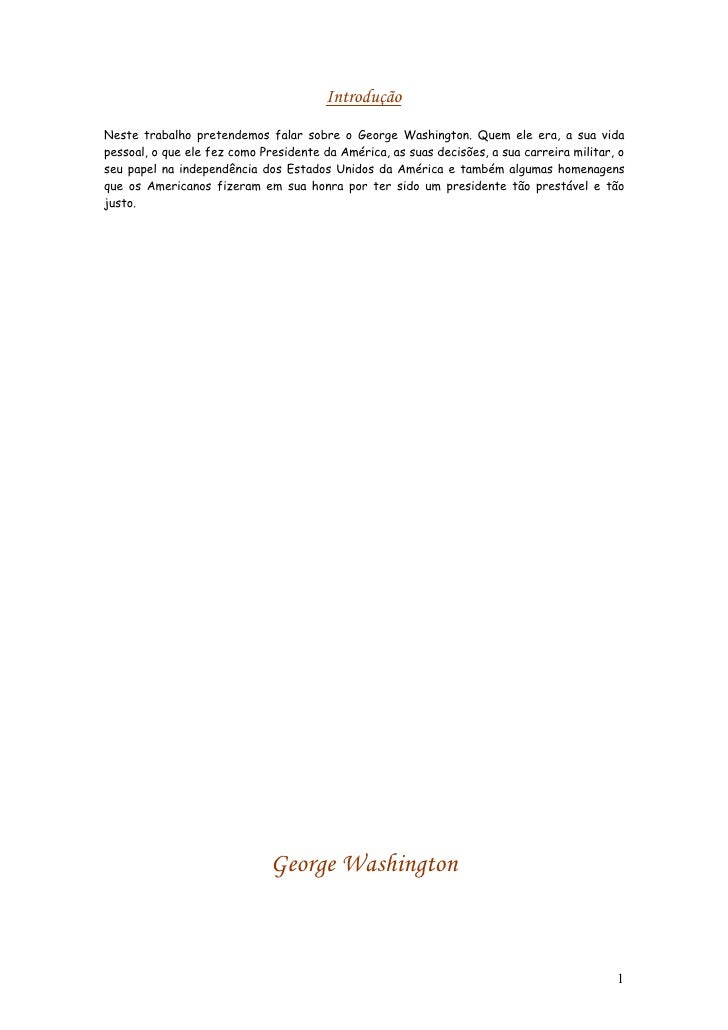 Introdução Neste trabalho pretendemos falar sobre o George Washington. Quem ele era, a sua vida pessoal, o que ele fez com...