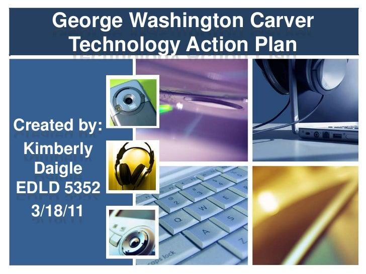 George washington carver technology action plan
