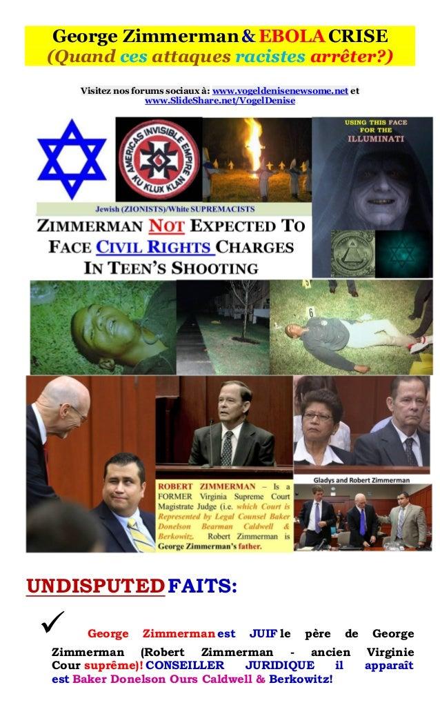 George Zimmerman & EBOLA CRISE (Quand ces attaques racistes arrêter?)  Visitez nos forums sociaux à: www.vogeldenisenewsom...