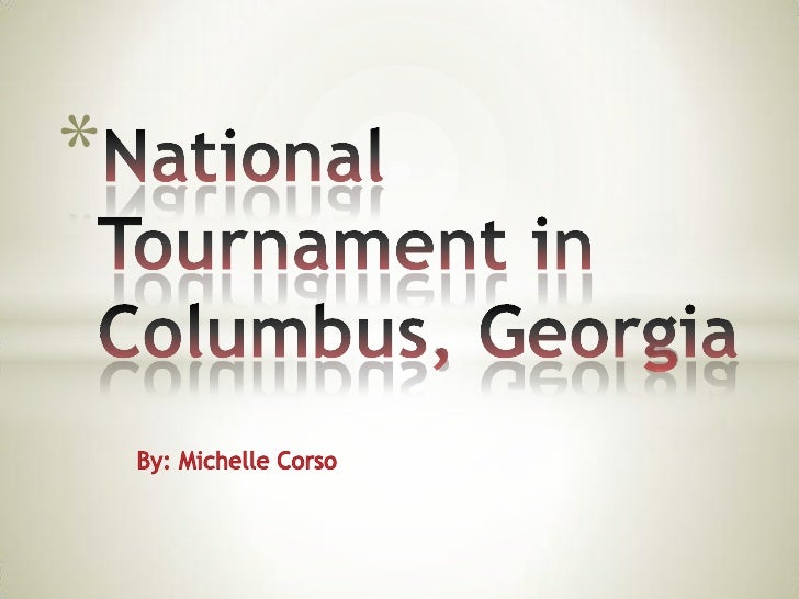 By: Michelle Corso<br />National Tournament in Columbus, Georgia<br />