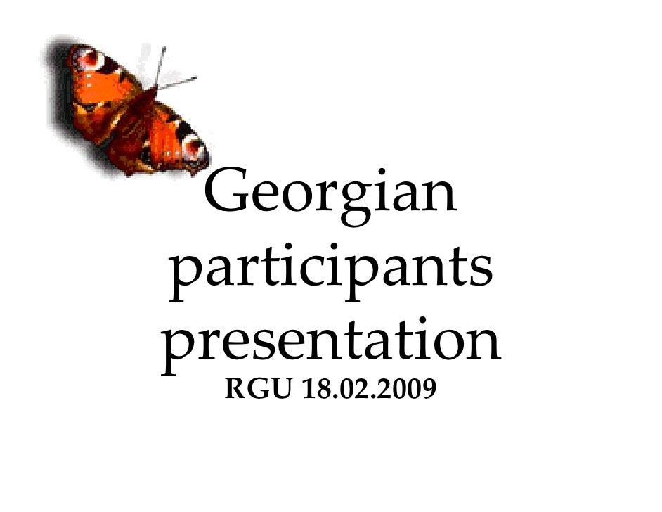 Georgian participants presentation   RGU18.02.2009