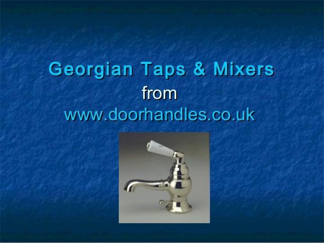 Georgian taps & mixers