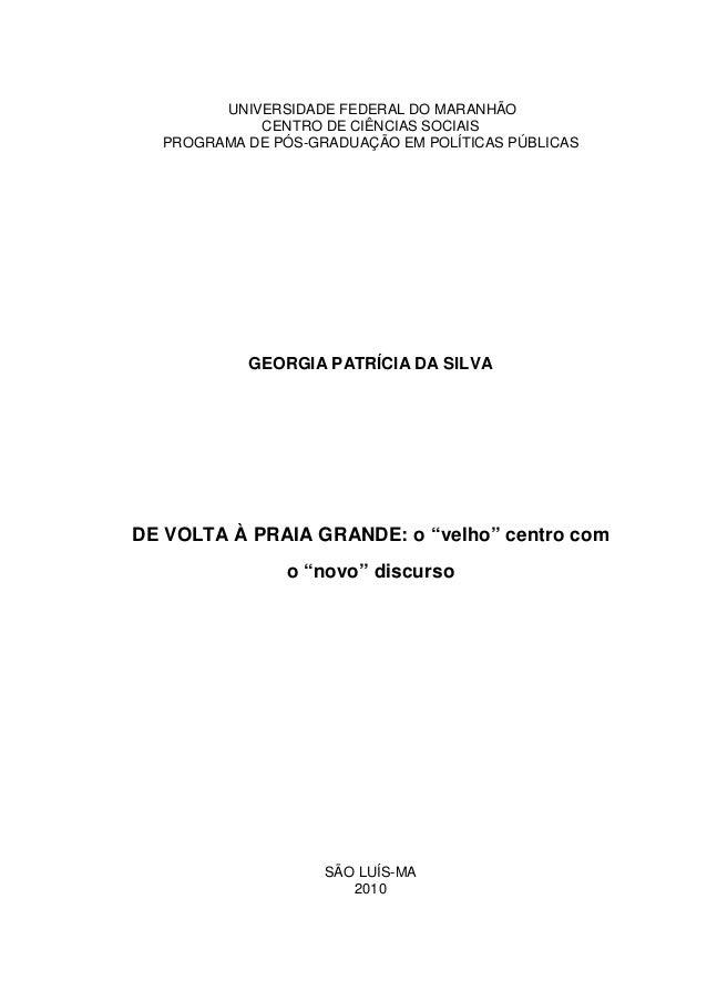 UNIVERSIDADE FEDERAL DO MARANHÃO CENTRO DE CIÊNCIAS SOCIAIS PROGRAMA DE PÓS-GRADUAÇÃO EM POLÍTICAS PÚBLICAS  GEORGIA PATRÍ...