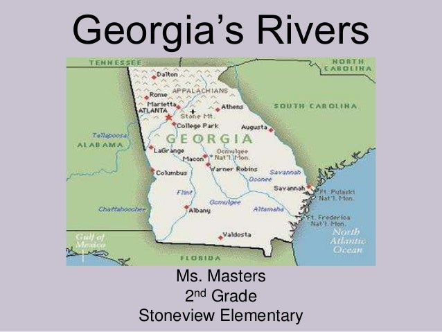 Georgia's Rivers  Ms. Masters 2nd Grade Stoneview Elementary