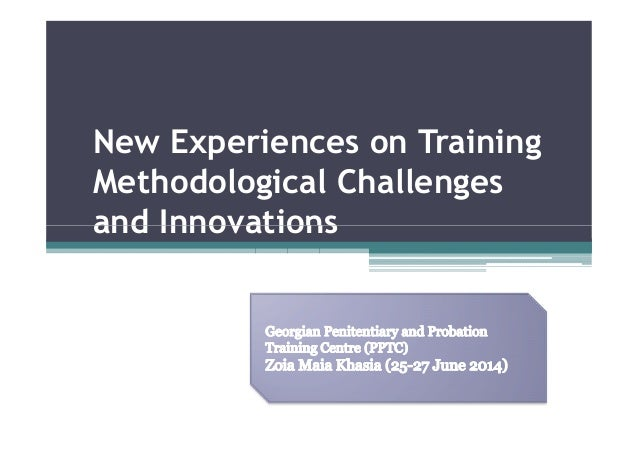 New Experiences on Training Methodological Challenges and Innovationsand Innovations