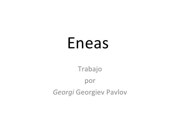 Trabajo por Georgi  Georgiev Pavlov Eneas