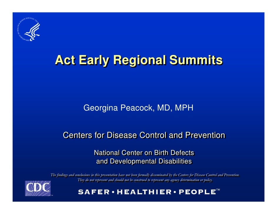 Act Early Regional Summits                          Georgina Peacock, MD, MPH           Centers for Disease Control and Pr...
