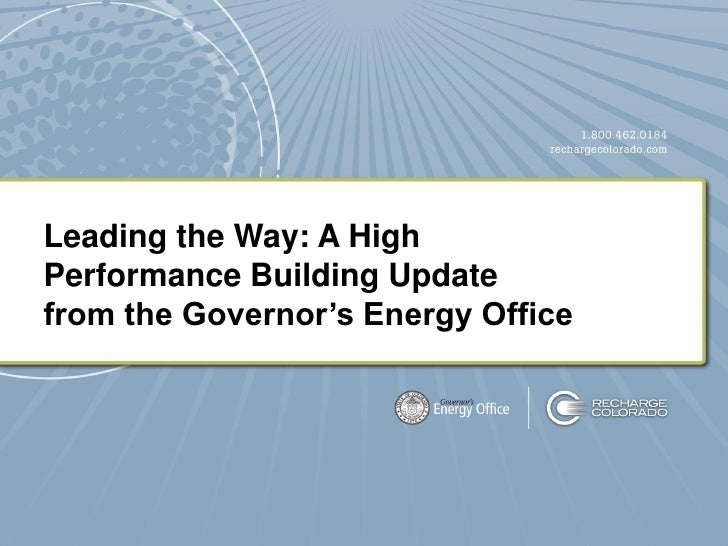 Leading the Way: A HighPerformance Building Updatefrom the Governor's Energy Office