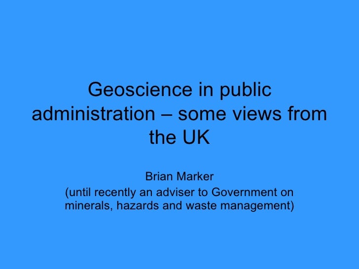 Geoscience in public administration - some comments from the UK