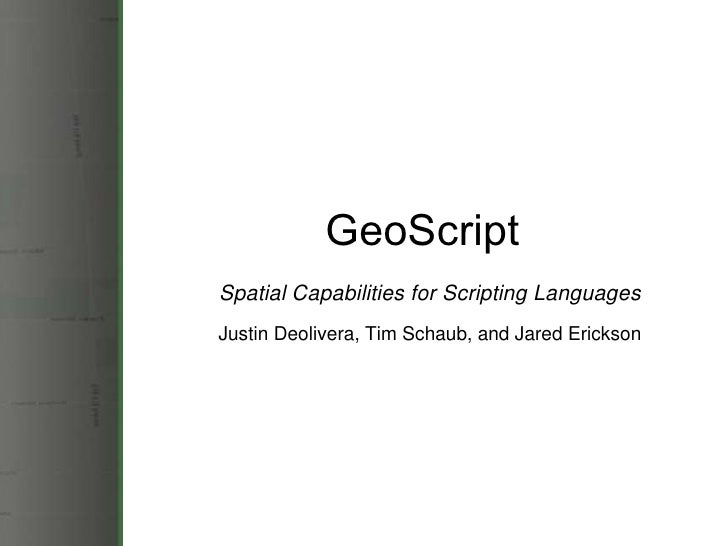 GeoScript - Spatial Capabilities for Scripting Languages