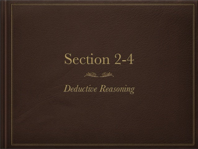 Section 2-4  Deductive Reasoning