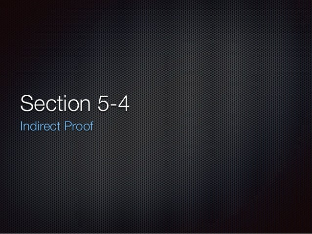 Section 5-4 Indirect Proof