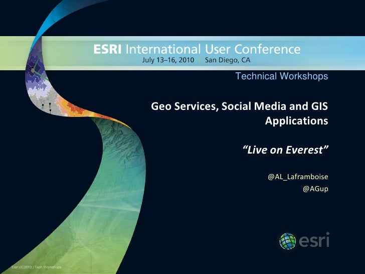 """Technical Workshops   Geo Services, Social Media and GIS                       Applications                   """"Live on Eve..."""