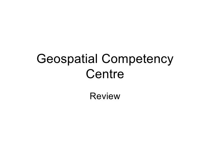 Geospatial Competency Centre Review