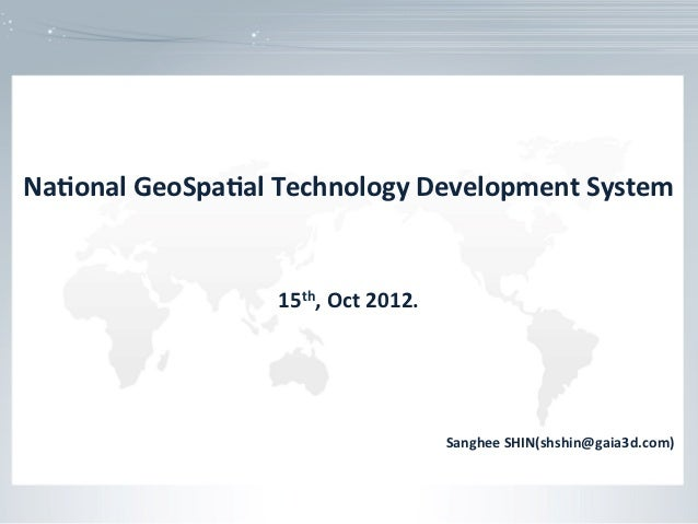 Na#onal	  GeoSpa#al	  Technology	  Development	  System	                                    	                             ...