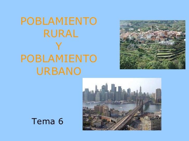 POBLAMIENTO   RURAL     YPOBLAMIENTO  URBANO Tema 6