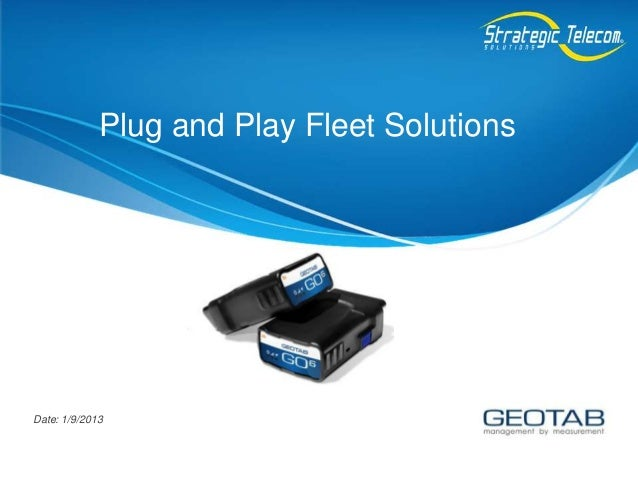 Plug and Play Fleet SolutionsDate: 1/9/2013