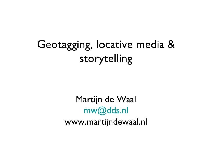 Geotagging, Locative Media & Storytelling