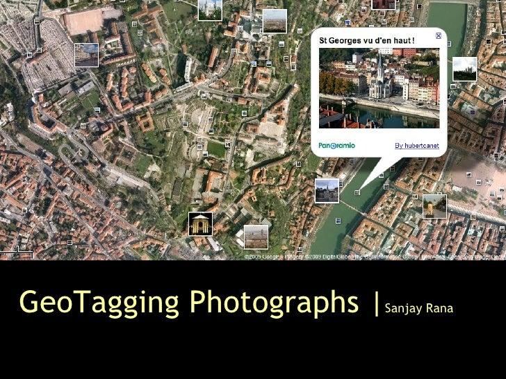 Geotagging Photographs By Sanjay Rana