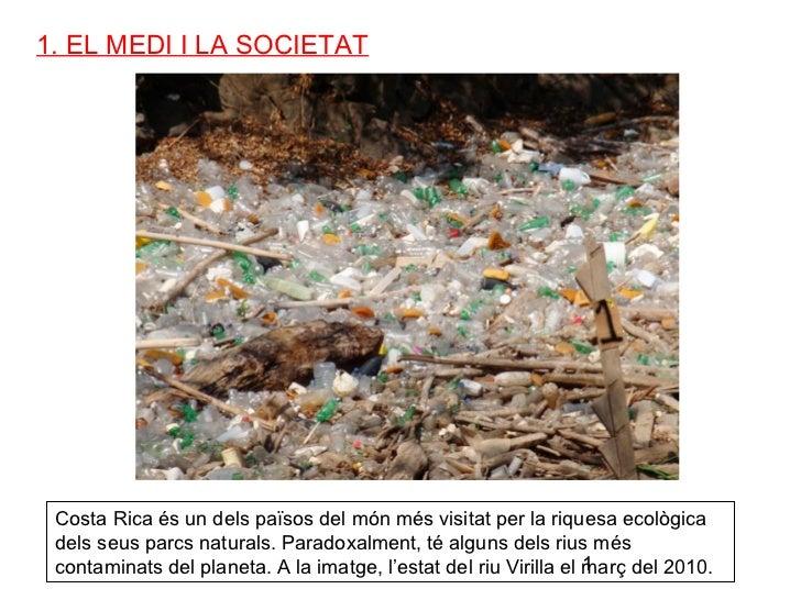 1. EL MEDI I LA SOCIETAT                  http://reciclandoenespiral.com/                  blogreciclaje/tag/rios         ...