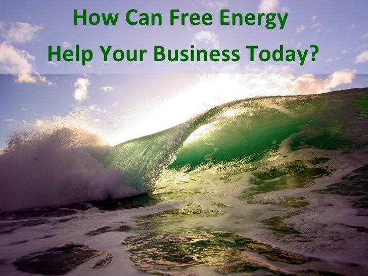 How Can Free Energy  Help Your Business Today?