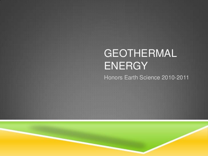 Geothermal Energy<br />Honors Earth Science 2010-2011<br />