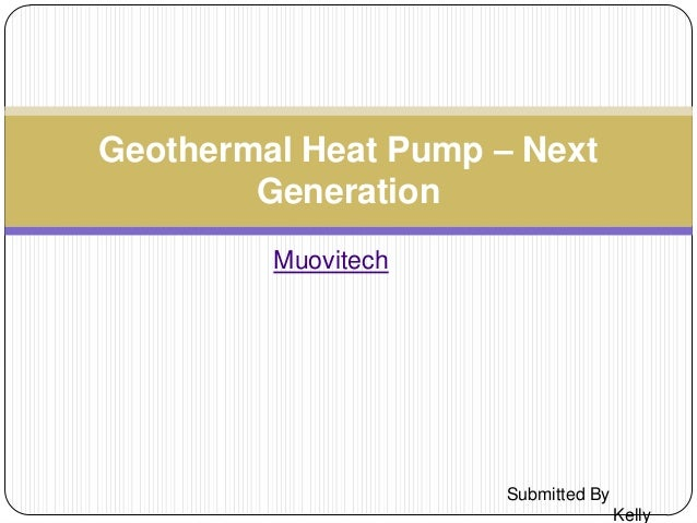 Muovitech Geothermal Heat Pump – Next Generation Submitted By Kelly