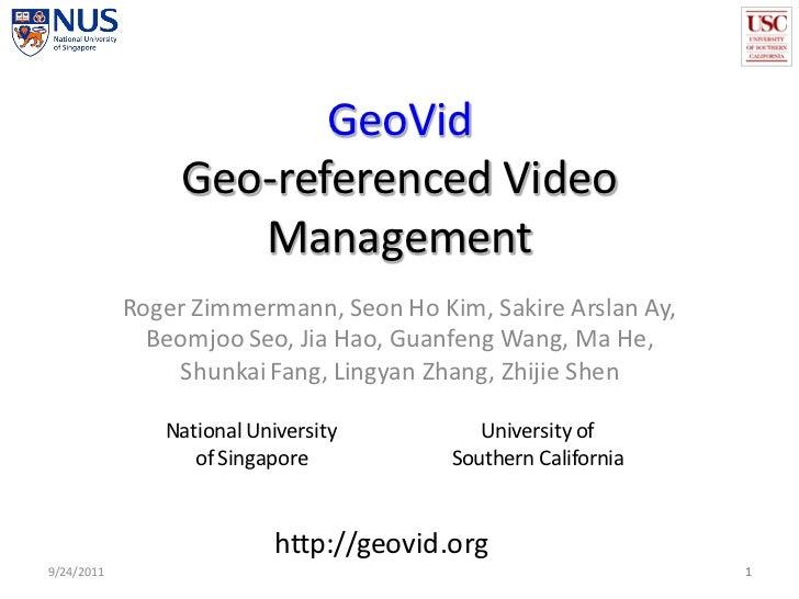 GeoVid                 Geo-referenced Video                    Management            Roger Zimmermann, Seon Ho Kim, Sakire...