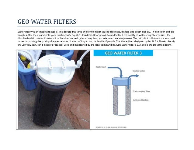 GEO WATER FILTERSWater quality is an important aspect. The polluted water is one of the major causes of sikness, disease a...