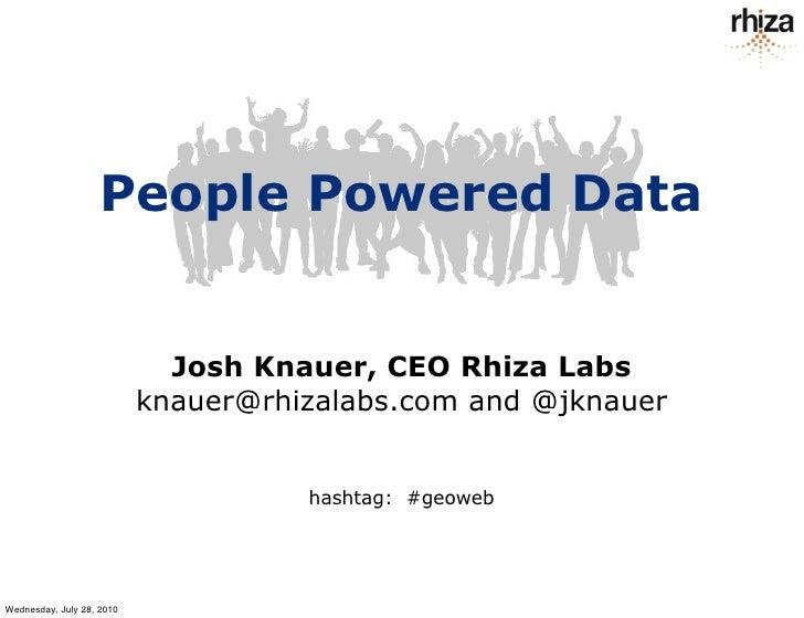 GeoWeb 2010 - People Powered Data - Josh Knauer