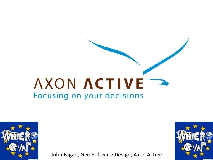John Fagan, Geo Software Design, Axon Active<br />