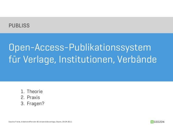 PUBLISSOpen-Access-Publikationssystemfür Verlage, Institutionen, Verbände              1. Theorie              2. Praxis  ...