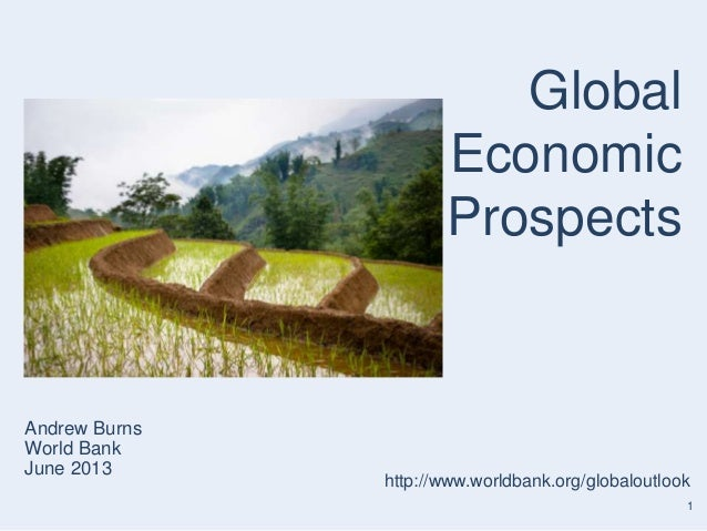 1Andrew BurnsWorld BankJune 2013GlobalEconomicProspectshttp://www.worldbank.org/globaloutlook