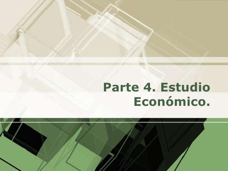 Gep2009 Eq9 Lec10 Pre Gabriel Baca Uribe Parte4 Estudio Economico