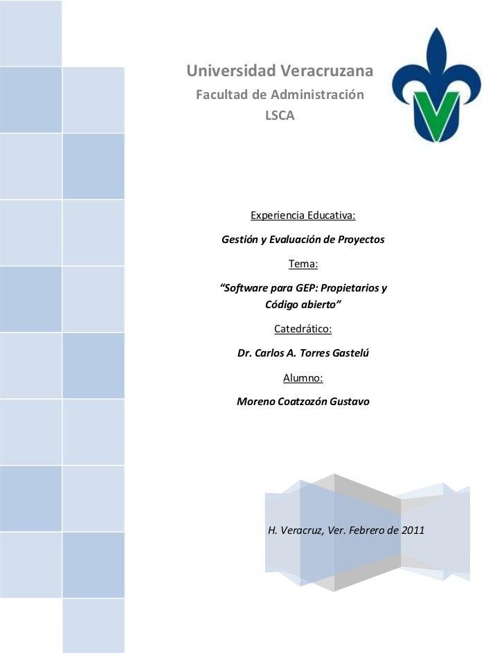 """H. Veracruz, Ver. Febrero de 2011Experiencia Educativa:Gestión y Evaluación de ProyectosTema:""""Software para GEP: Propietar..."""