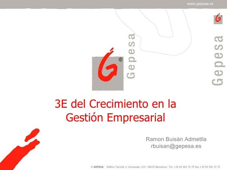 Ramon Buisán Admetlla [email_address] 3E del Crecimiento en la Gestión Empresarial