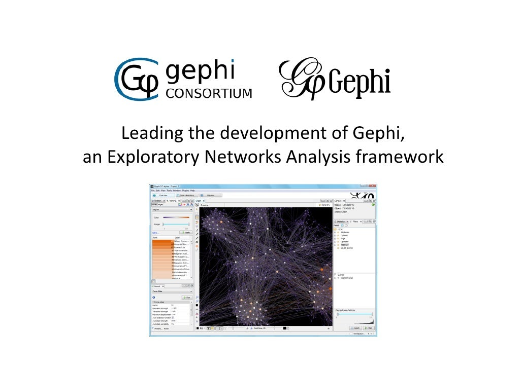 Leading the development of Gephi, an Exploratory Networks Analysis framework