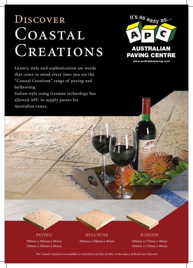 Discover Coastal Creations AUSTRALIAN PAVING CENTRE www.australianpaving.com PAVING 350mm x 350mm x 40mm 350mm x 350mm x 6...