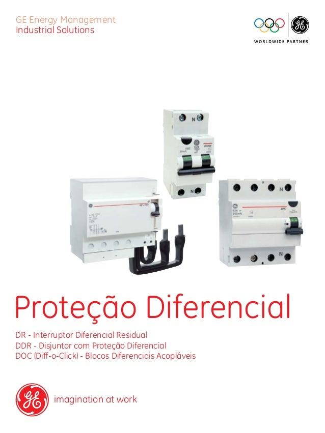 GE Energy Management Industrial Solutions  Proteção Diferencial DR - Interruptor Diferencial Residual DDR - Disjuntor com ...
