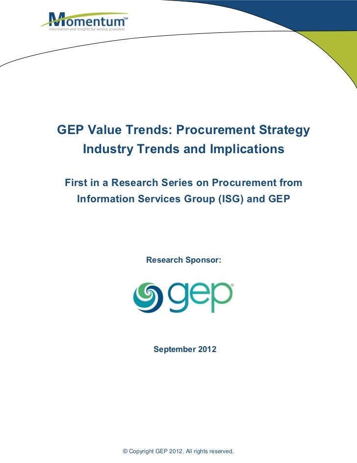 GEP Value Trends: Procurement Strategy   Industry Trends and Implications First in a Research Series on Procurement from  ...