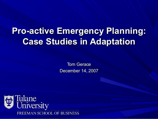 Proactive Emergency Planning: Case Studies in Adaptation