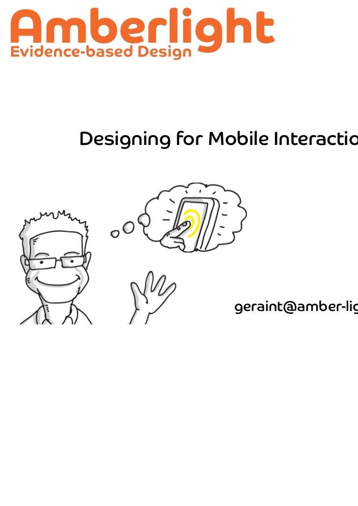 Designing for Mobile Interaction                geraint@amber-light.co.uk