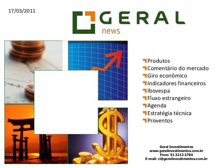 Produtos<br />Comentário do mercado<br />Giro econômico<br />Indicadores financeiros<br />Ibovespa<br />Fluxo estrangeiro<...