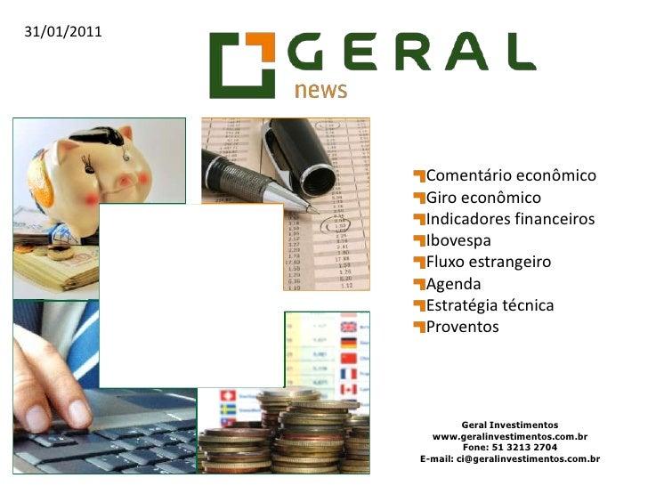 Comentário econômico<br />Giro econômico<br />Indicadores financeiros<br />Ibovespa<br />Fluxo estrangeiro<br />Agenda<br ...