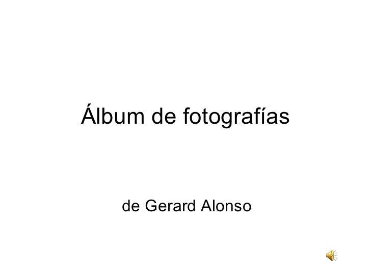 Álbum de fotografías de Gerard Alonso
