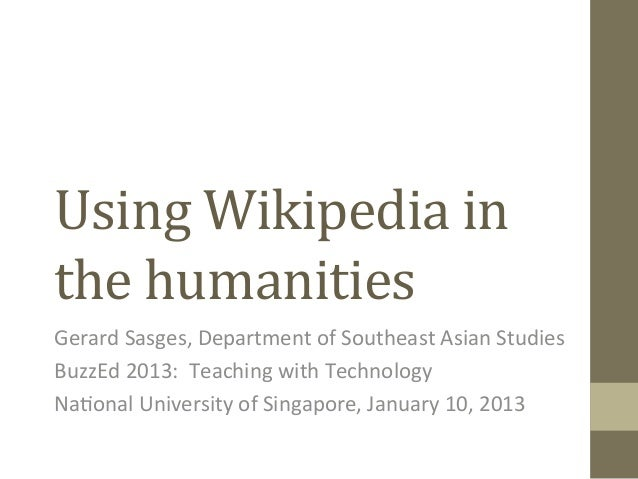 Using Wikipedia in the humanities  Gerard Sasges, Department of Southeast Asian Studies BuzzEd ...