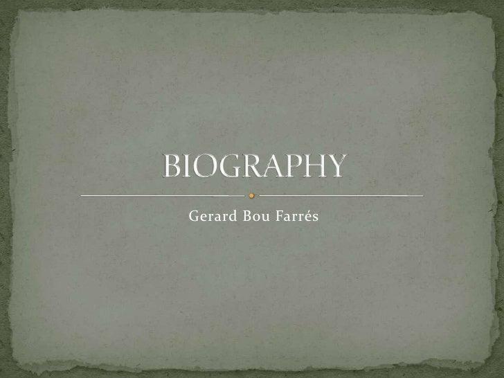 Gerard Bou Farrés<br />BIOGRAPHY<br />